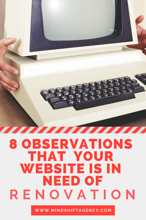 8 Observations That Your Website Is In Need of Renovation