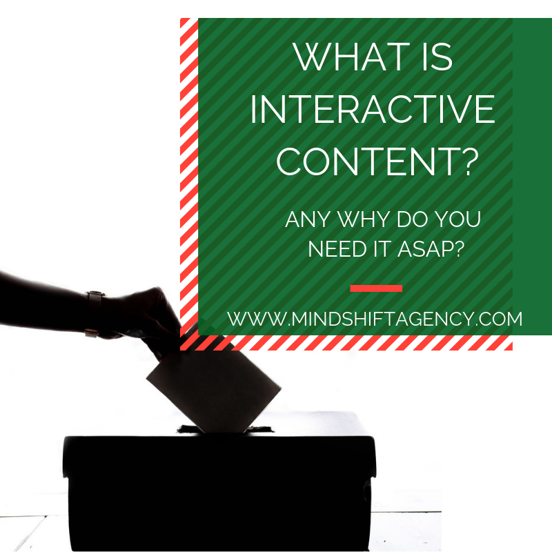 WHAT IS INTERACTIVE CONTENT_ ANY WHY DO YOU NEED IT ASAP_
