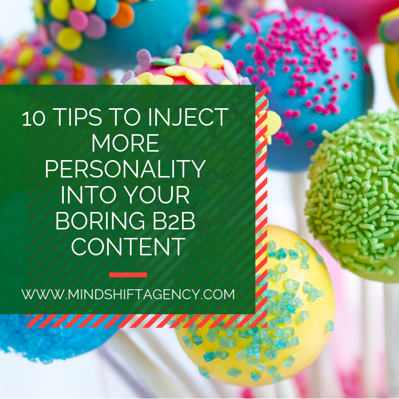 10 Tips To Inject More Personality Into Your Boring B2B Content